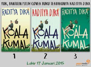 Gambar 3 alternatif kaver Koala Kumal. Kaver yang terpilih adalah yang no 3. Gambar diambil dari blog pribadinya Raditya Dika