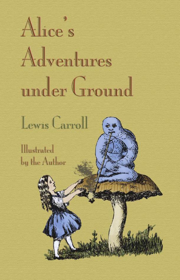 Kaver buku Alice's Adventures under Ground.